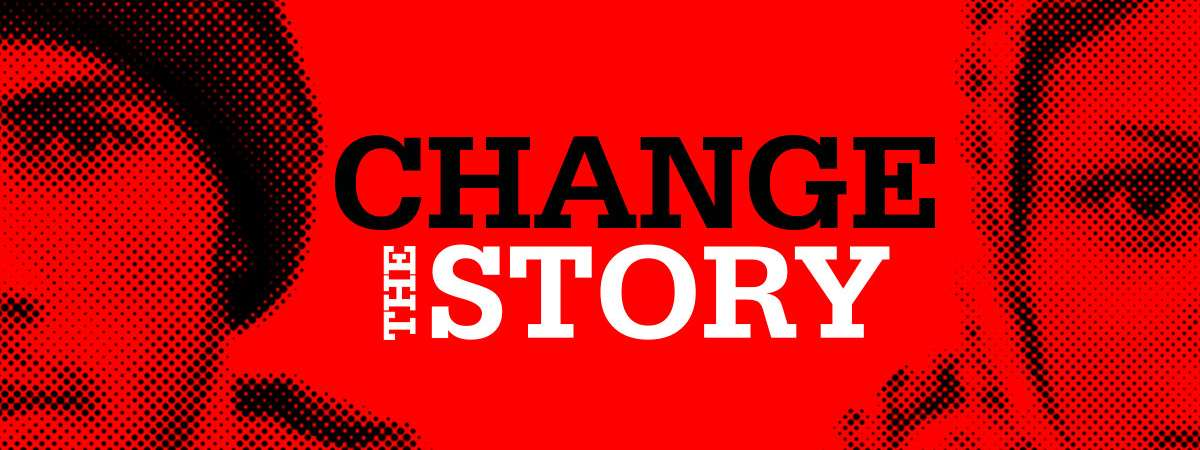 Change the story